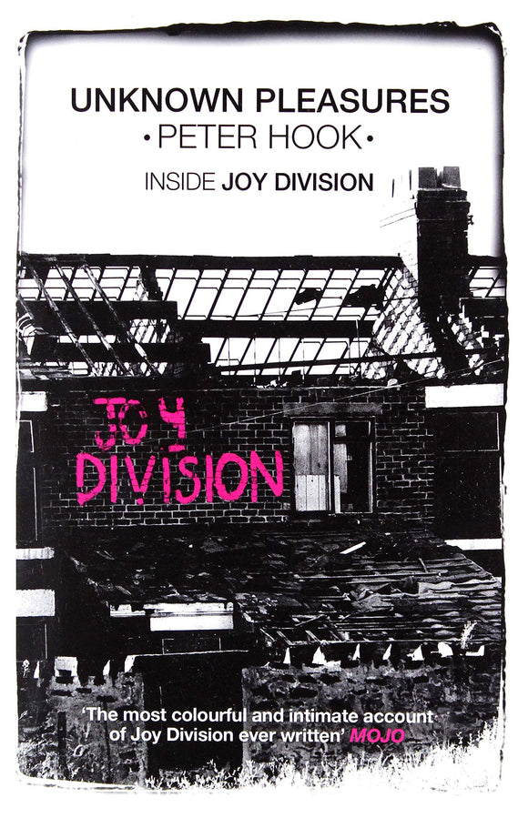 Unknown Pleasures, Inside Joy Division; Peter Hook