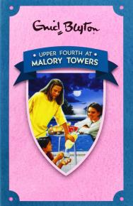Upper Fourth at Malory Towers; Enid Blyton