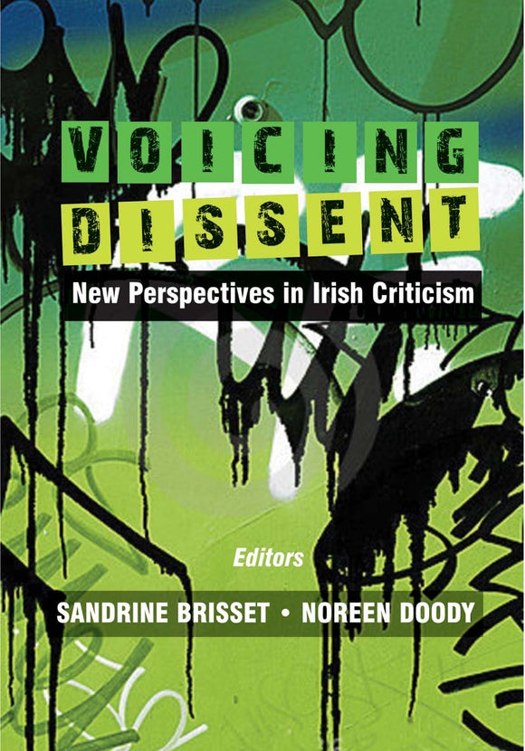 Voicing Dissent, New Perspectives in Irish Criticism; Sandrine Brisset & Noreen Doody