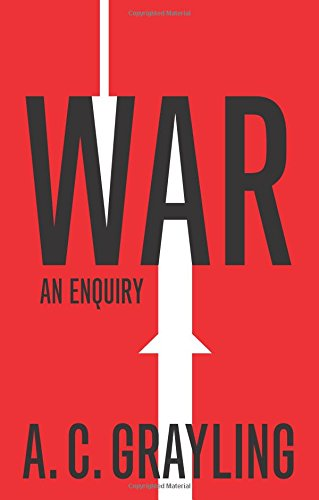 War, An Enquiry; A. C. Grayling