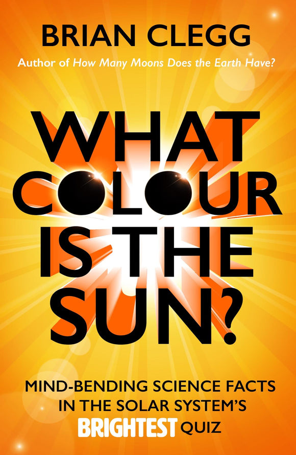 What Colour Is The Sun; Brian Clegg