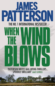When The Wind Blows; James Patterson