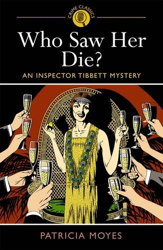 Who Saw Her Die; Patricia Moyes (Crime Classics)