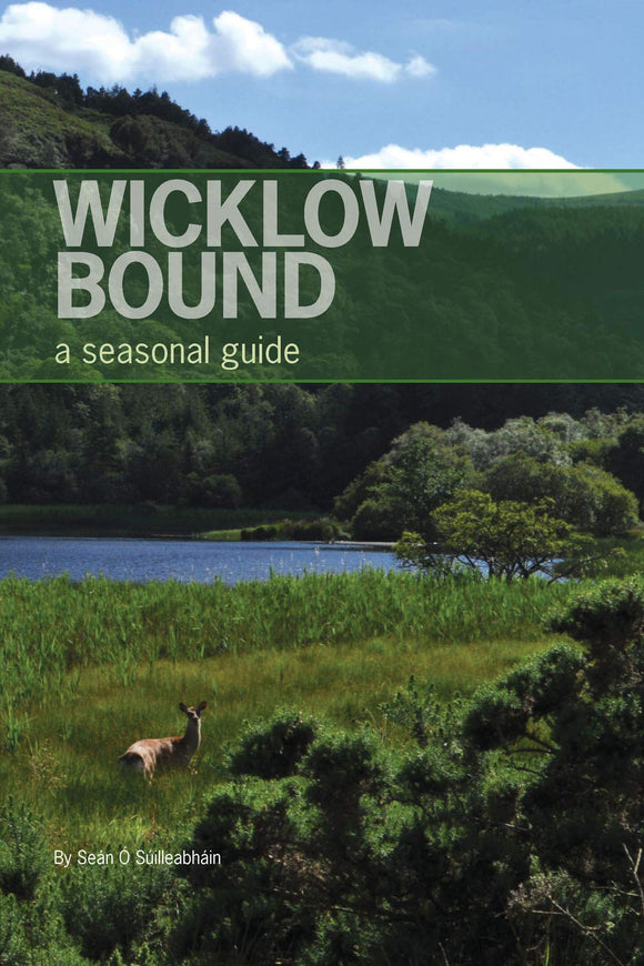 Wicklow Bound, A Seasonal Guide; Sean O'Suilleabhain