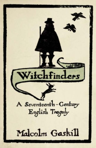 Witchfinders, A Seventeenth-Century English Tragedy; Malcolm Gaskill