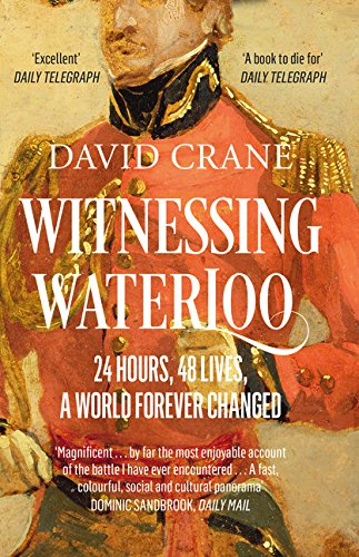 Witnessing Waterloo: 24 Hours, 48 Lives, A World Forever Changed; David Crane