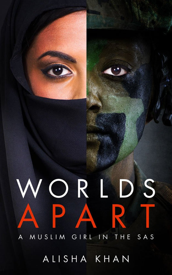 Worlds Apart, A Muslim Girl with the SAS; Azi Ahmed