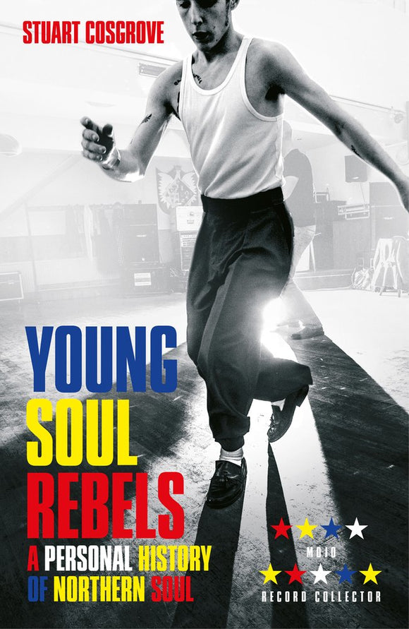 Young Soul Rebels, A Personal History of Northern Soul; Stuart Cosgrove
