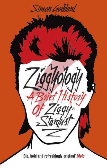 Ziggyology, A Brief History of Ziggy Stardust; Simon Goddard