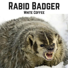 Load image into Gallery viewer, Rabid Badger