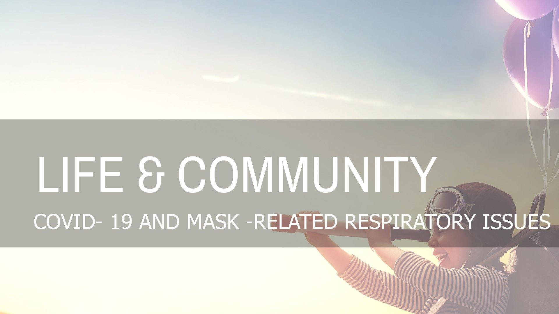 COVID-19 and Mask-Related Respiratory Issues