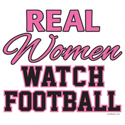"""Real Women Watch Football"" T-Shirt"