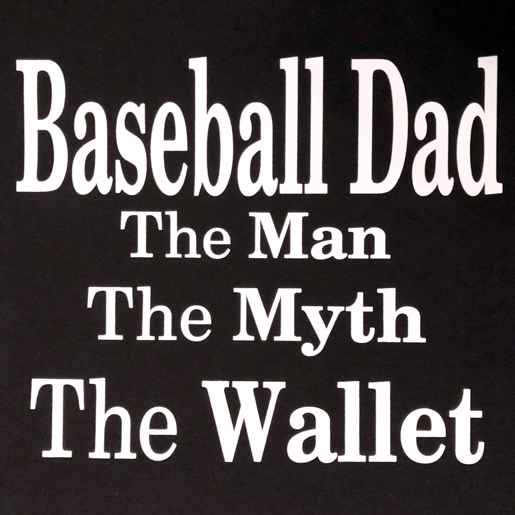 Baseball Dad - The Man, The Myth, The Wallet T-shirt