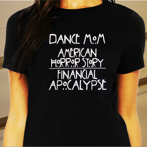 """Dance Mom Apocalypse"" T-Shirt"
