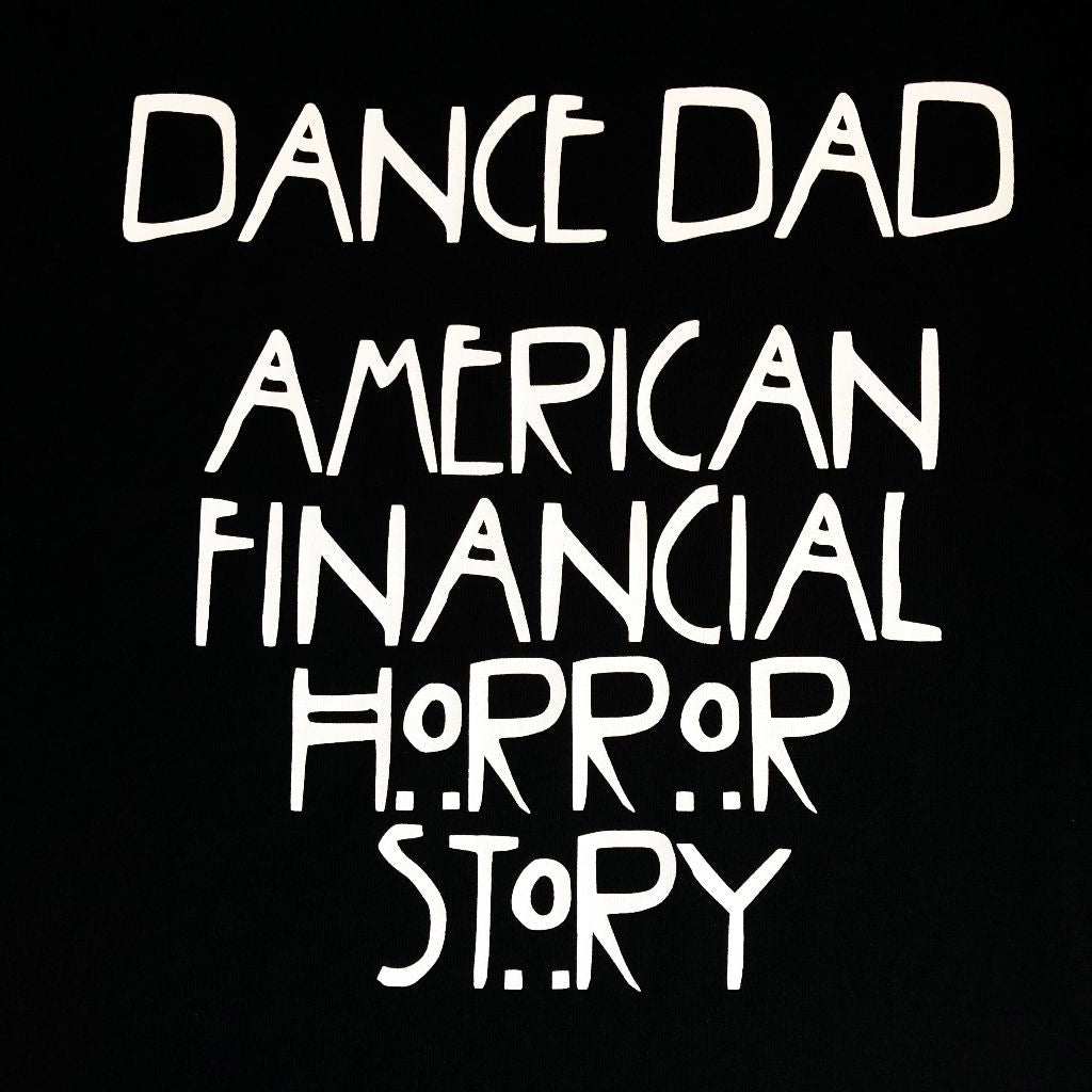 Dance Dad - American Financial Horror Story T-shirt