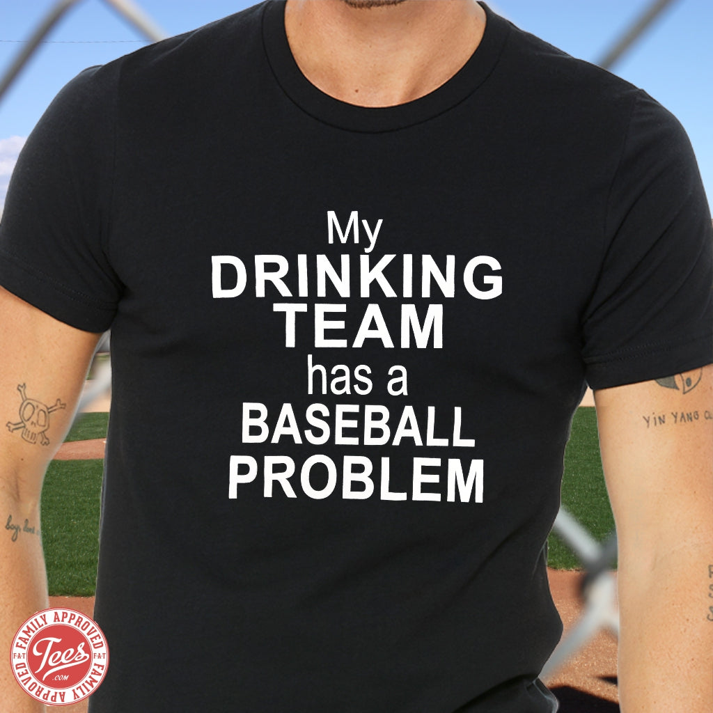 "Dad ""Baseball Team has a Baseball Problem"" T-shirt"