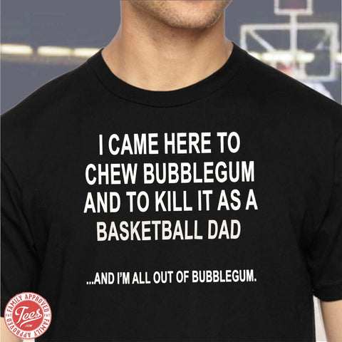 "Basketball Dad Killin It"" T-Shirt"