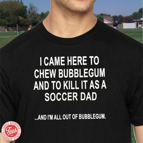 """Soccer Dad Killin It"" T-Shirt"