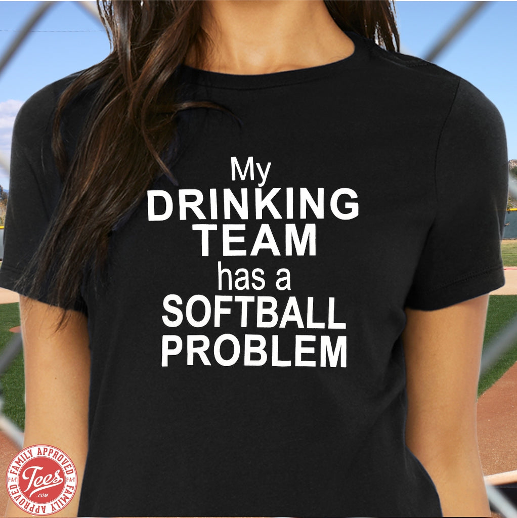 "Women's ""My Drinking Team has a Dance Problem"" T-shirt"