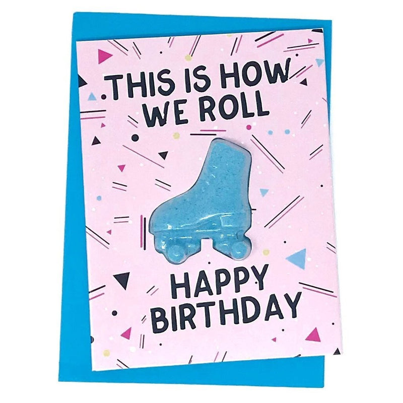 This is how we roll Bath Bomb Fun Fizzy Greeting Card