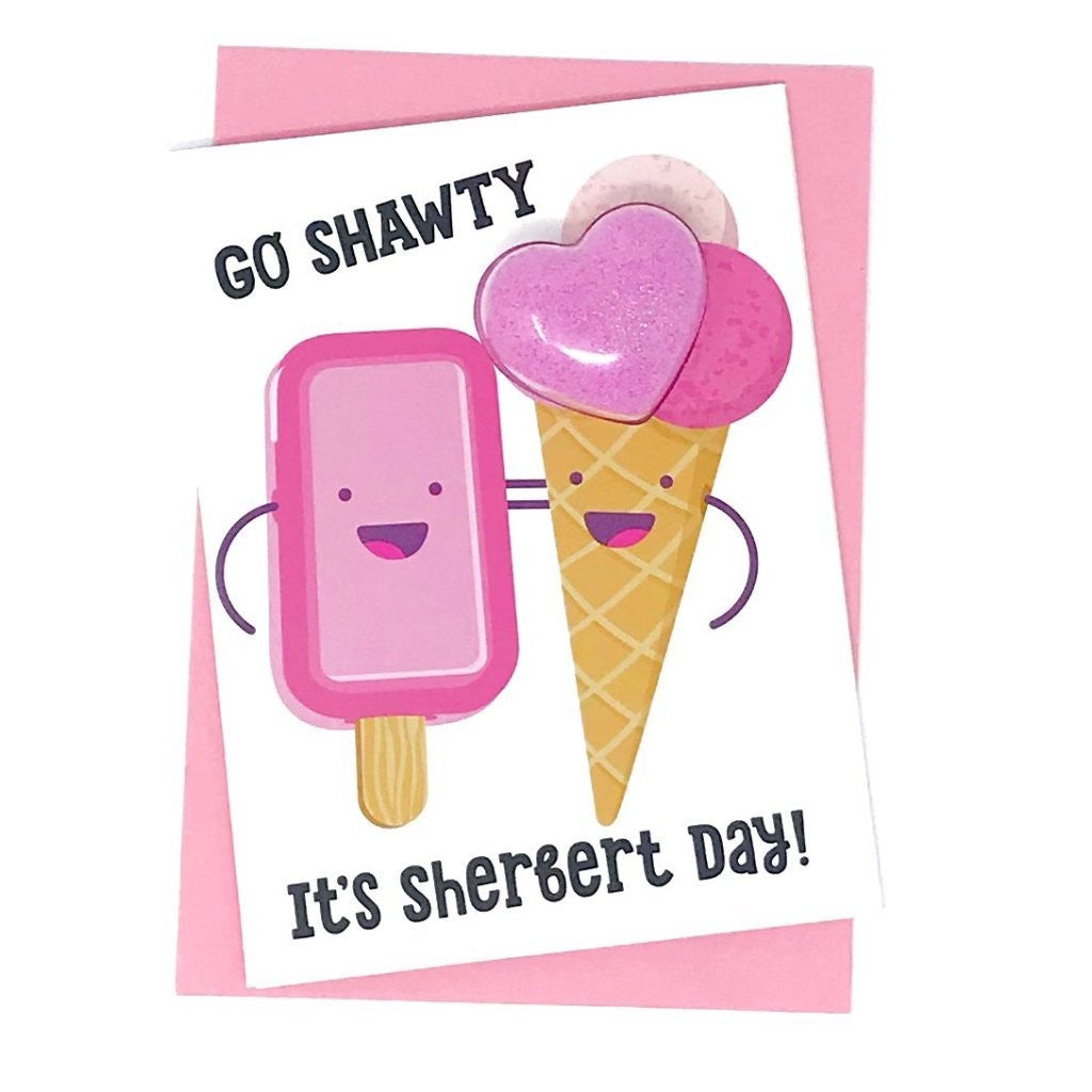 Go Shawty is Sherbert Day Bath Bomb Fun Fizzy Greeting Card