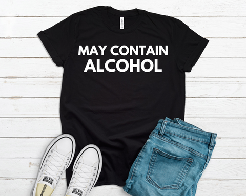 May Contain Alcohol - Multiple Colors PREORDER