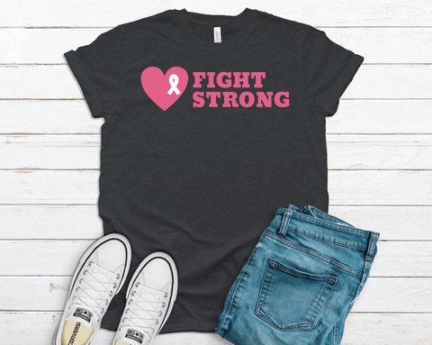 Fight Strong - MULTIPLE COLORS