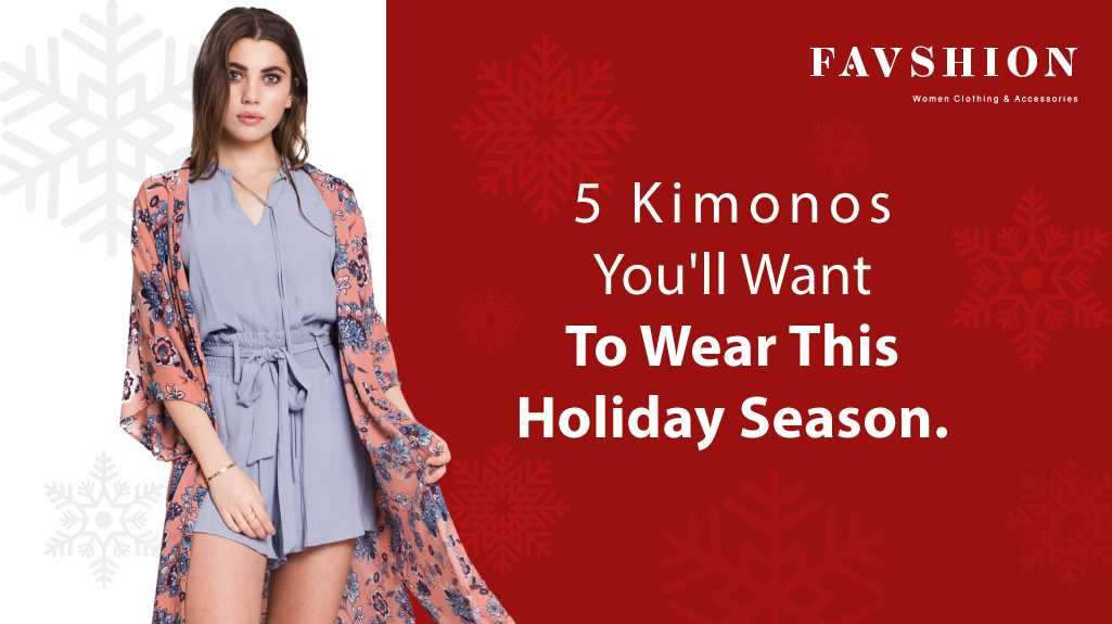 5 Kimonos You'll Want To Wear This Holiday Season.