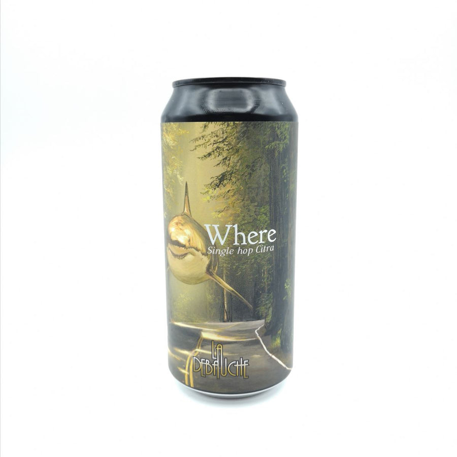Where | La Debauche | 7.2° | American IPA / AIPA