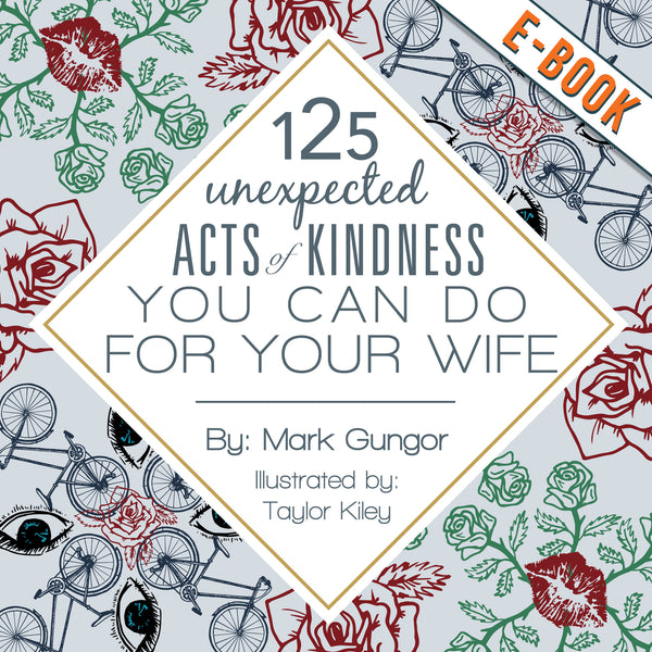 125 Unexpected Acts of Kindness You Can Do For Your Wife - Digital Download