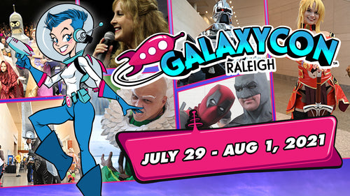 GalaxyCon Raleigh is July 29 - August 1, 2021