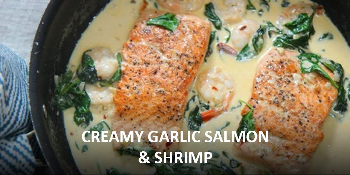 Creamy Garlic Salmon & Shrimp