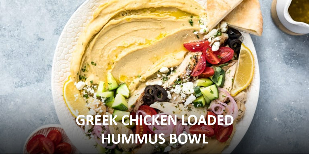 Greek Chicken Loaded Hummus Bowl