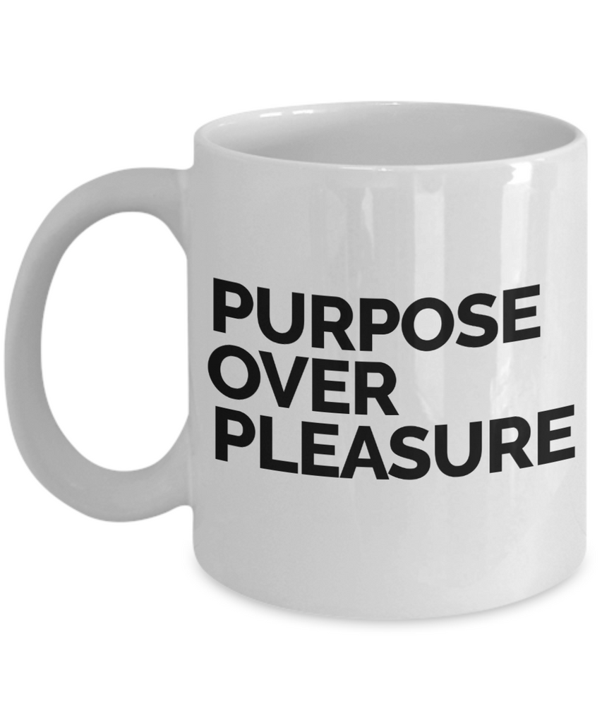Purpose Over Pleasure Mug