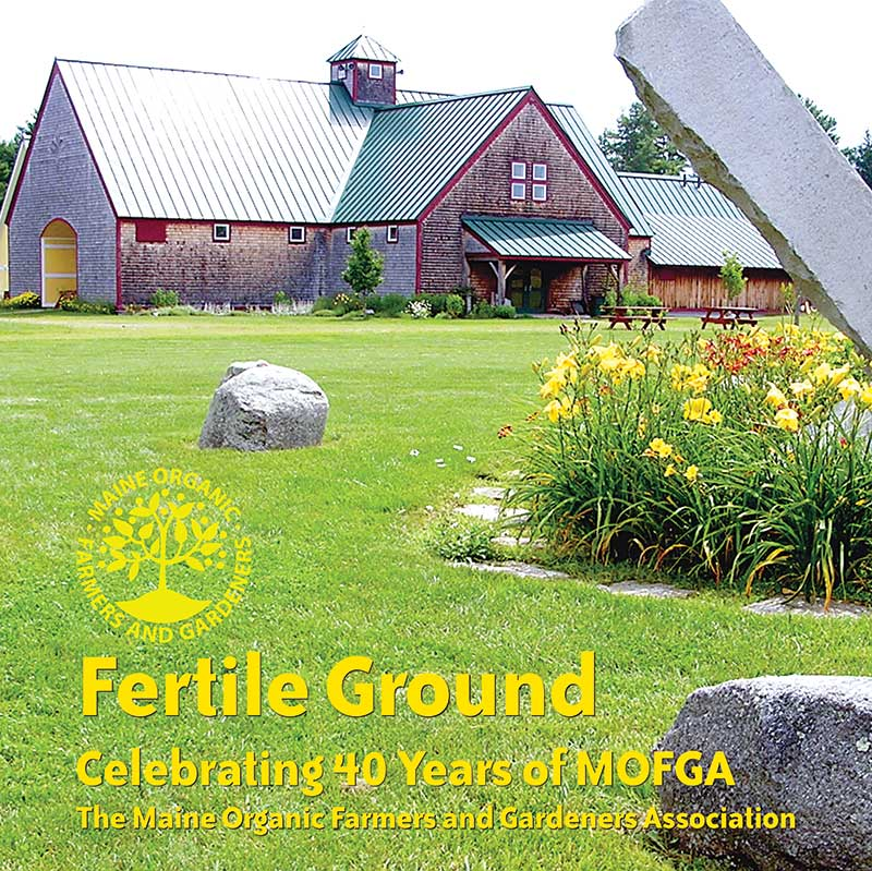 Fertile Ground: Celebrating 40 Years of MOFGA