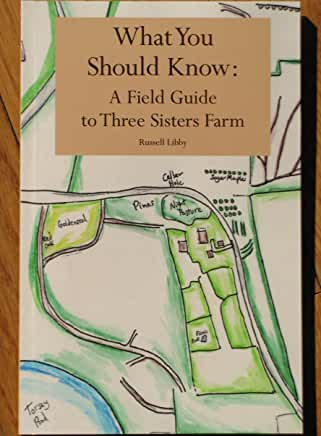 What You Should Know: A Field Guide to Three Sisters Farm