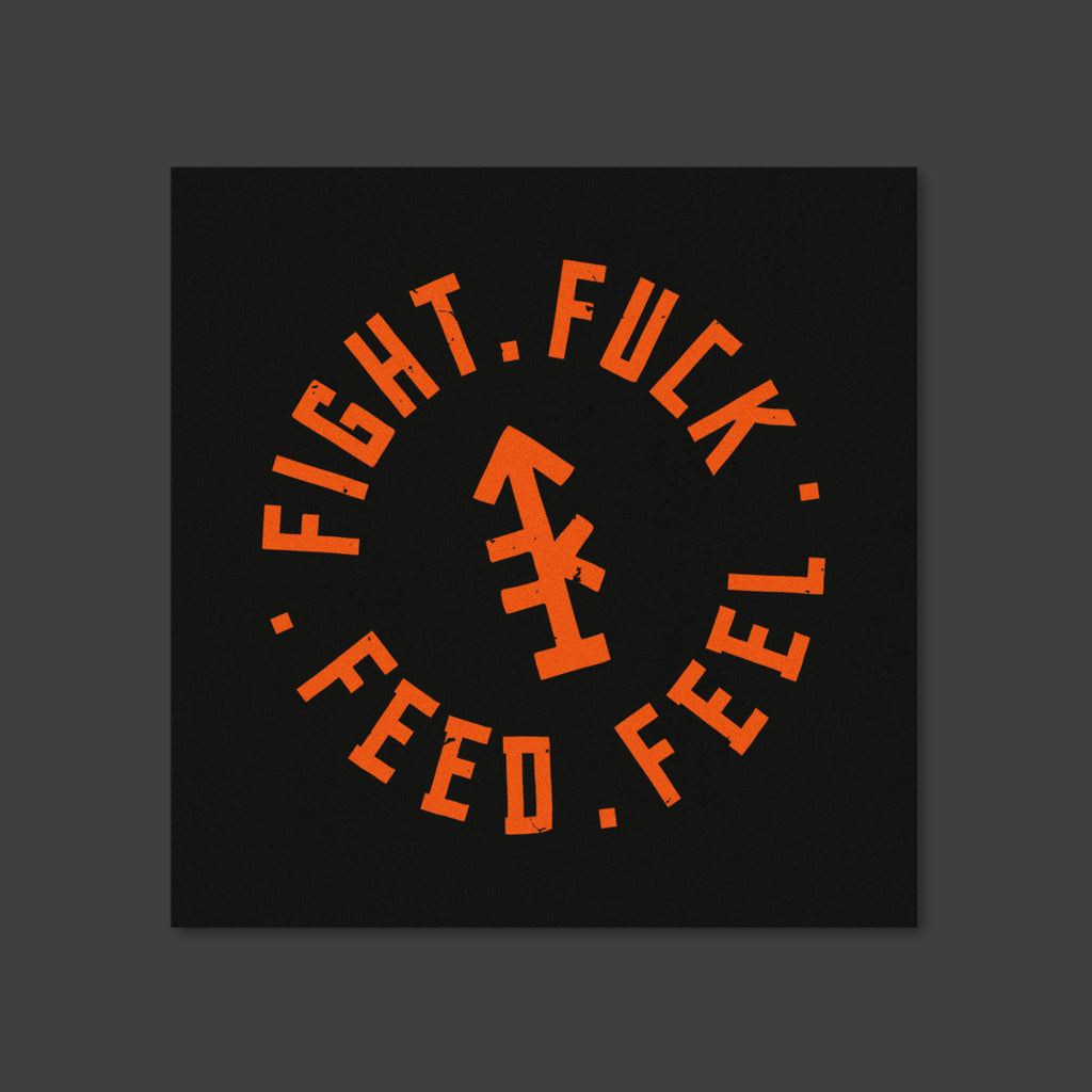 Fight Fuck Feed Feel Poster