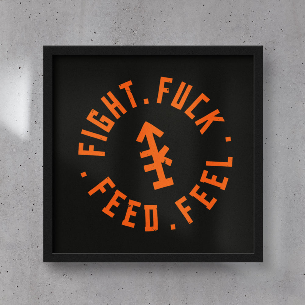 Fight Fuck Feed Feel Framed Poster