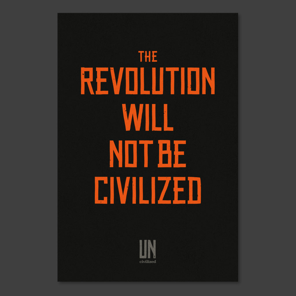 The Revolution Will Not Be Civilized Poster