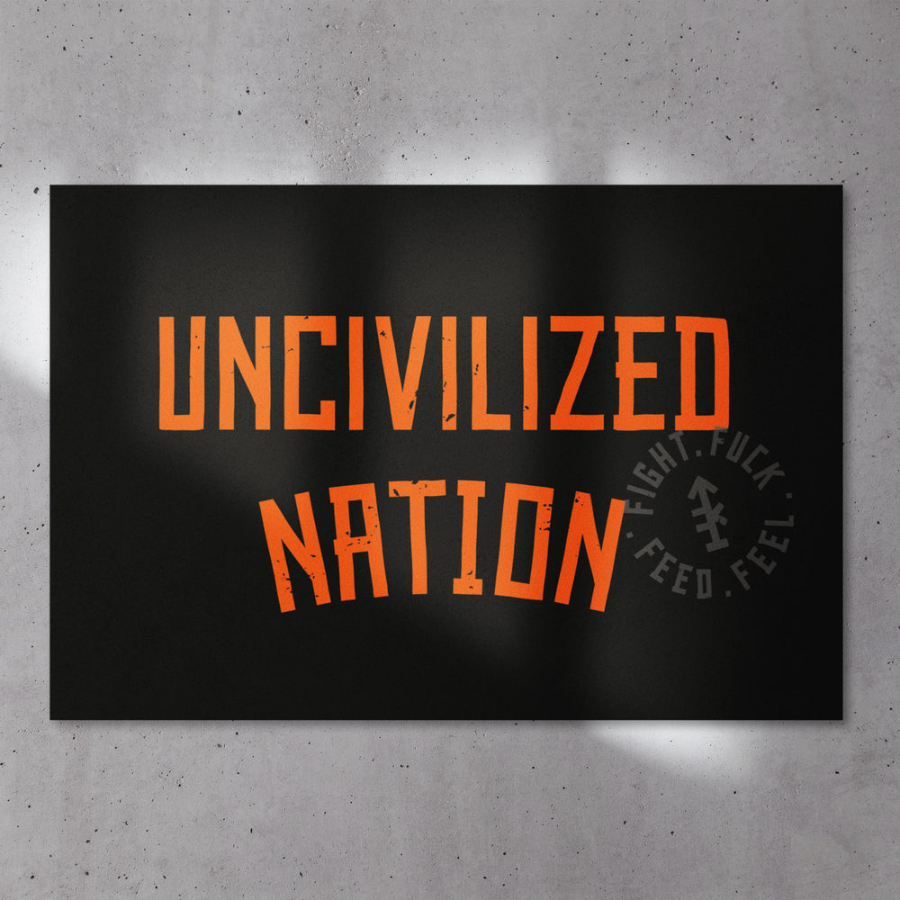 UNcivilized Nation Poster