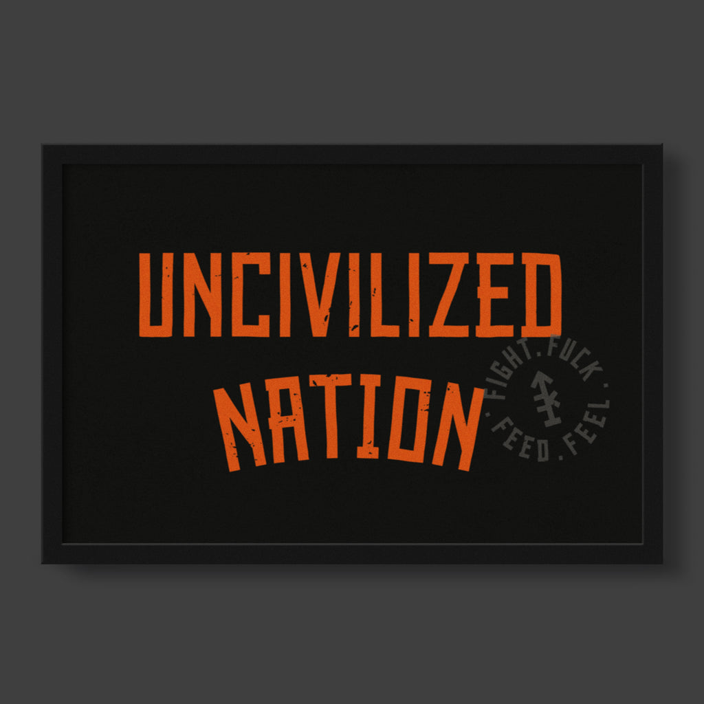 UNcivilized Nation Framed Poster