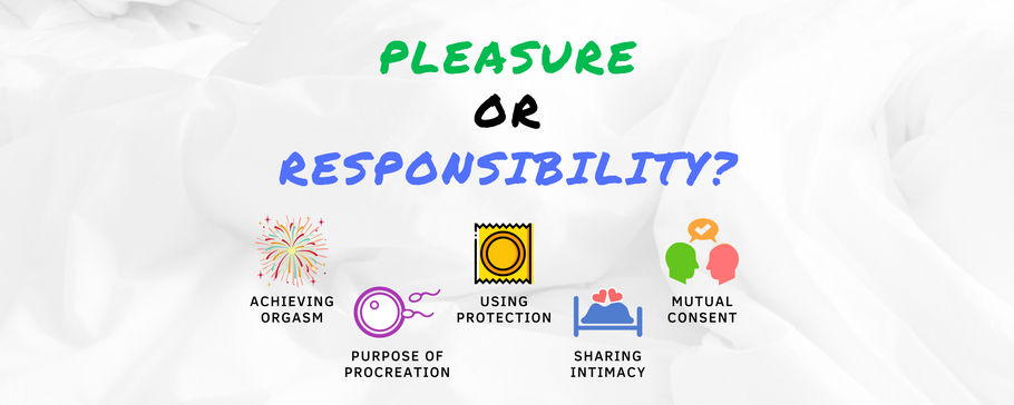 Sex: Pleasure or Responsibility?