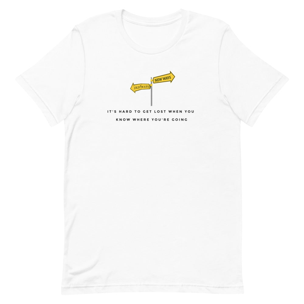 """Old ways, New Ways"" Unisex T-Shirt"