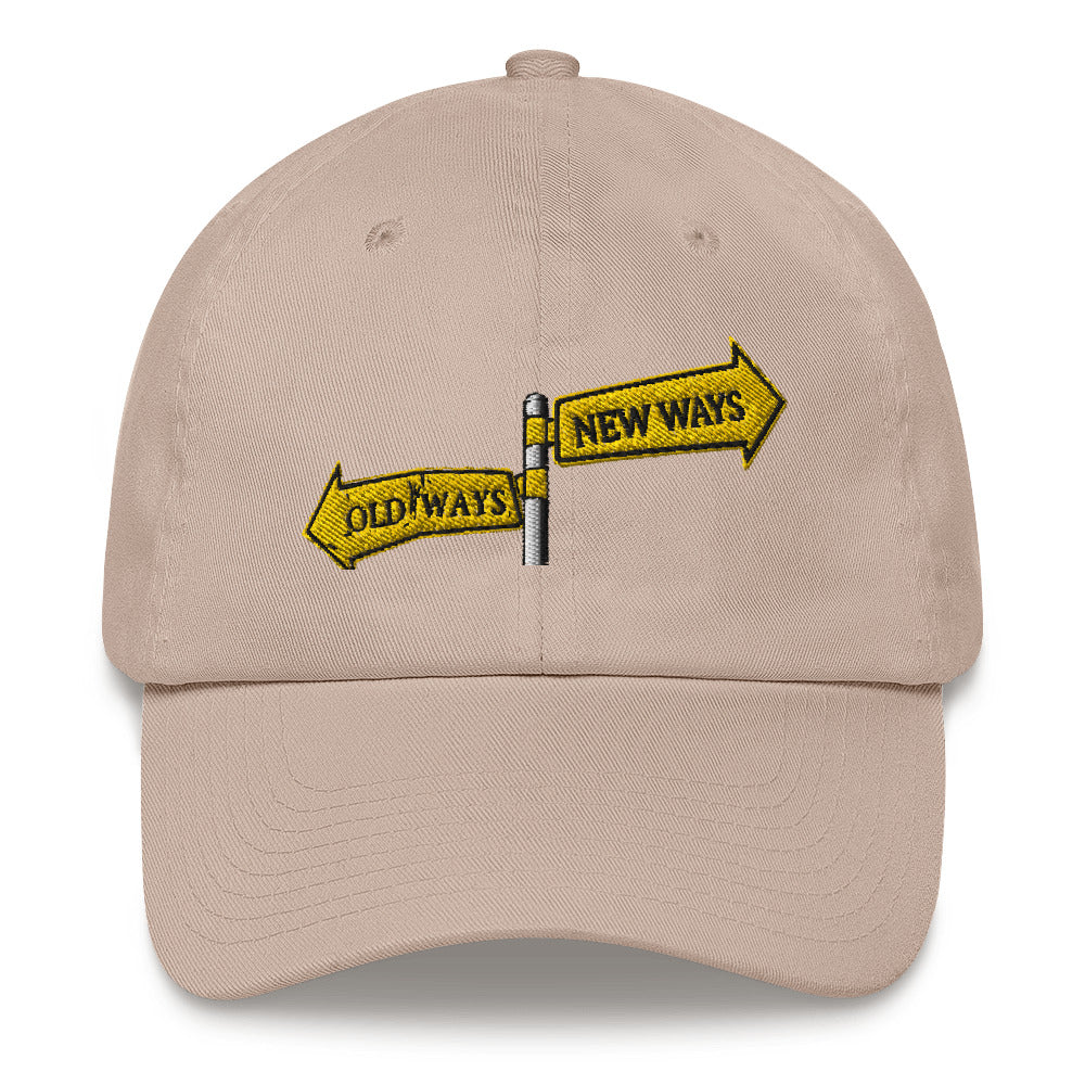 """Old ways, new ways"" Dad hat"