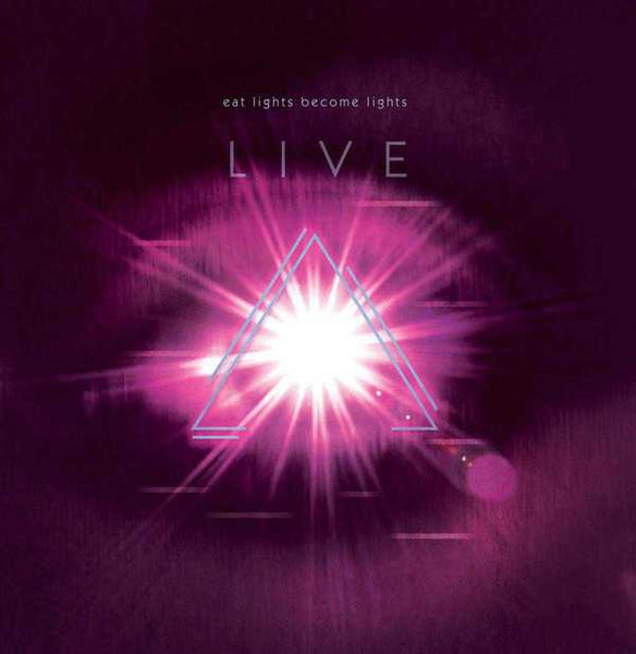 Eat Lights Become Lights - Live (special edition)