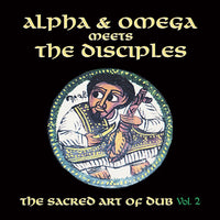 Alpha & Omega meets The Disciples - Sacred Art Of Dub Volume 2 (RSD20)