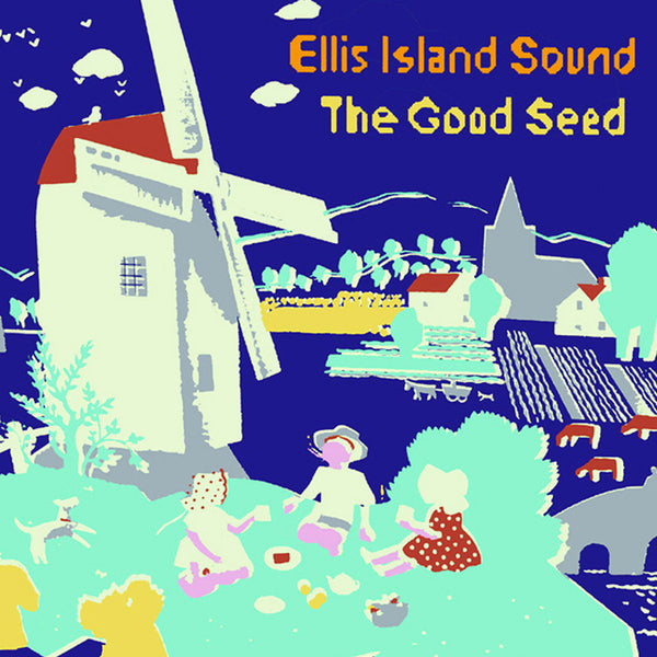 Ellis Island Sound - Good Seed
