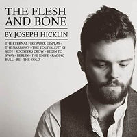 Joseph Hicklin - The Flesh & The Bone