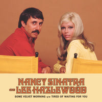 Nancy Sinatra & Lee Hazlewood - Some Velvet Morning/Tired Of Waiting For You (RSD20 Black Friday)