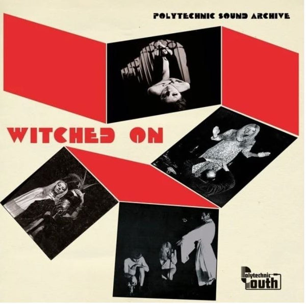 Polytechnic Sound Archive - Witched On